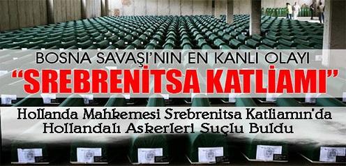 Hollanda Lahey Temyiz Mahkemesi, Srebrenitsa Katliamında Hollandalı Askerleri  Kısmen Suçlu Buldu