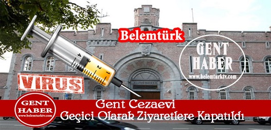 Gent Cezaevi Geçici Olarak Ziyaretlere Kapatıldı