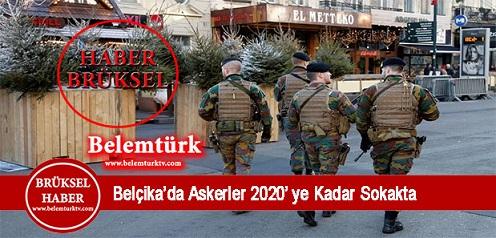 Belçika'da askerler 2020'ye kadar sokakta devriye gezecek