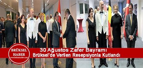30 Ağustos Zafer Bayramı Brüksel Büyükelçiliği'nde verilen resepsiyonla kutlandı