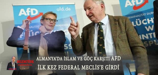 Almanya'da İslam ve Göç Karşıtı AFD, İlk Kez Federal Meclis'e Girdi!