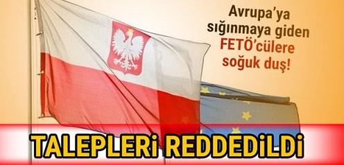 Polonya Yabancılar Bürosu, 16 FETÖ'cünün iltica başvurusunu reddetti.