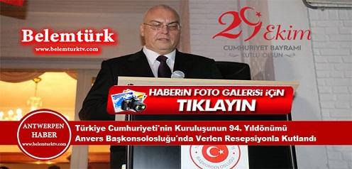 Türkiye Cumhuriyeti'nin kuruluşunun 94. yıldönümü Anvers Başkonsolosluğu'nda  verilen bir resepsiyonla kutlandı