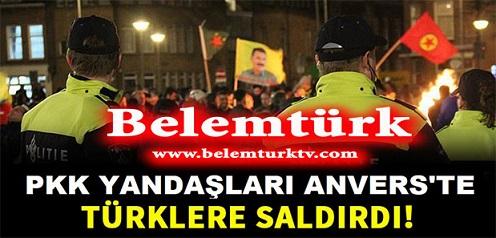 Belçika'nın Anvers Şehrinde PKK'lılar Türklere Saldırdı
