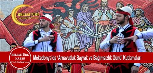 Makedonya'da 'Arnavutluk Bayrak ve Bağımsızlık Günü' kutlamaları