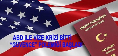 """ABD ile vize krizi bitti, """"güvence"""" polemiği başladı"""