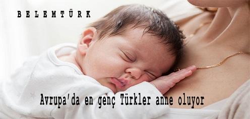 Avrupa'da en genç Türkler anne oluyor