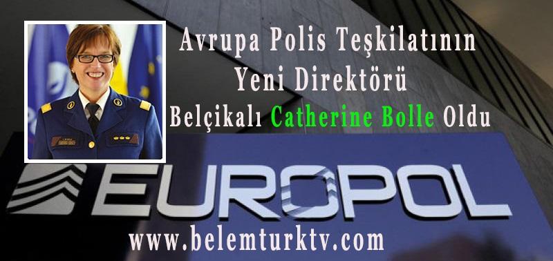 Avrupa Polis Teşkilatının (Europol) Başına Belçikalı Catherine de Bolle Atandı