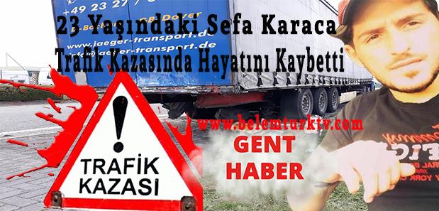 Trafik Kazasında Hayatını Kaybeden Sefa Karaca Gent Şehrini Yasa Boğdu
