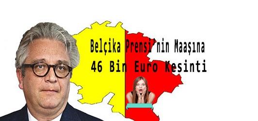 Belçika Prensi'nin maaşına 46 bin euro kesinti