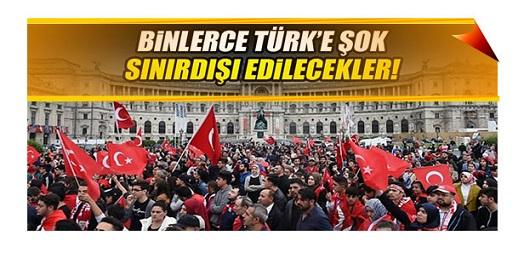 Binlerce Türk'e şok… Sınırdışı edilecekler