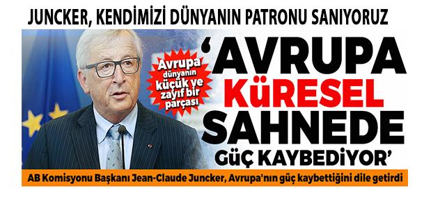 """AB Komisyonu Başkanı Jean-Claude Juncker, """"Avrupalılar olarak dünyanın patronu olduğumuzu sanıyoruz"""""""