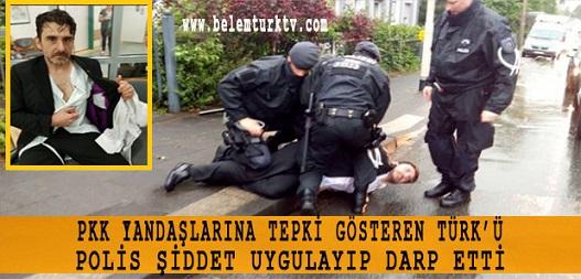 Alman polisi terör örgütü yandaşlarına tepki gösteren Türk'ü darp etti