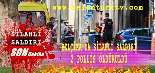 SON DAKİKA… Belçika'da Silahlı Saldırı: 2 Polis Öldürüldü, Terör Şüphesi Üzerinde Duruluyor
