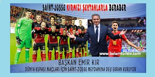Saint-Josse Kırmızı Şeytanlarla Beraber ! Başkan Emir Kır, Saint-Josse Meydanına Dev Ekran Kuruyor.