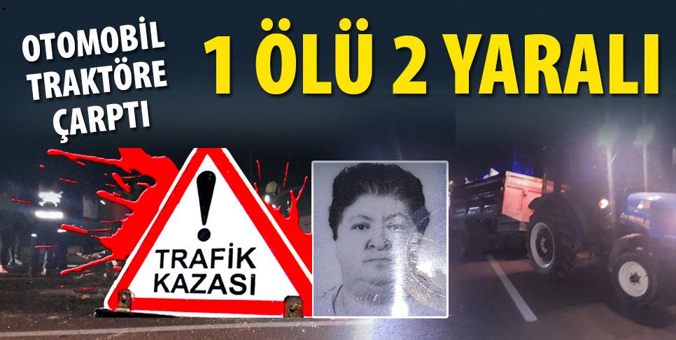 Gurbetçi Aile Traktöre Takılı Römorka Çarptı: 1 Ölü, 2 Yaralı