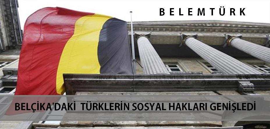 Belçika'daki Türklerin Sosyal Hakları Genişledi