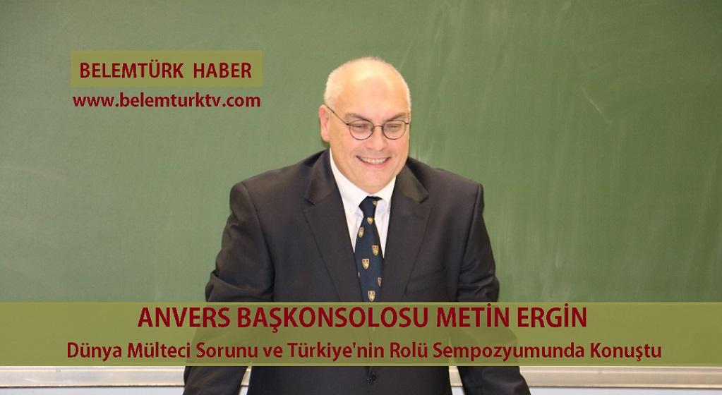 Anvers Başkonsolosu Metin Ergin, Dünya da Mülteci Sorunu ve Türkiye'nin Rolü Konulu Sempozyuma Katıldı