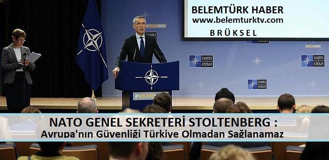 NATO Genel Sekreteri Stoltenberg: Avrupa'nın güvenliği Türkiye olmadan sağlanamaz
