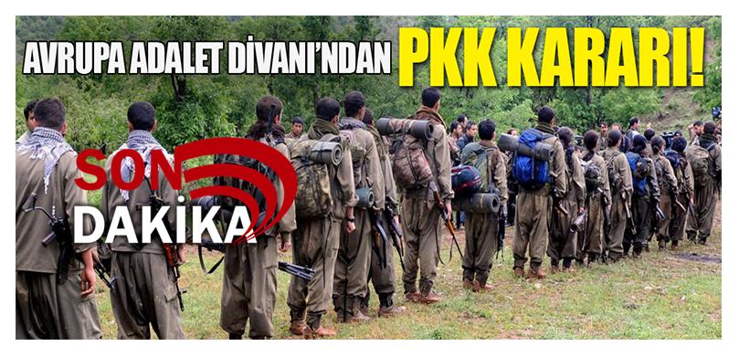 SON DAKİKA… PKK AB'nin terör örgütü listesinde kalmaya devam edecek