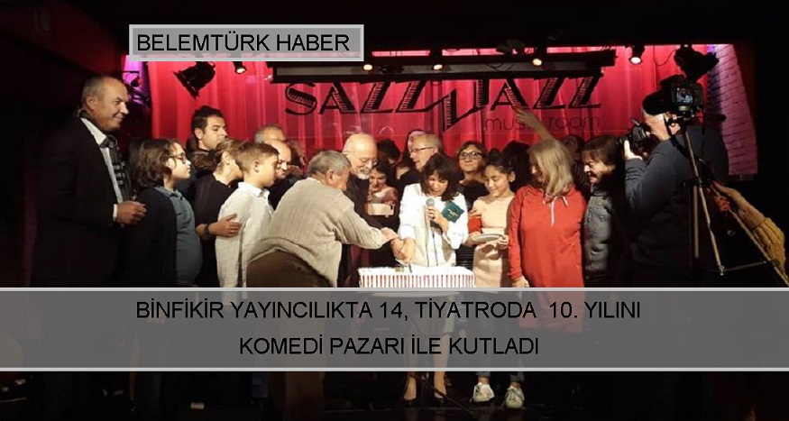 Binfikir yayıncılıkta 14, Tiyatro'da 10. Yılını Komedi Pazarı ile kutladı