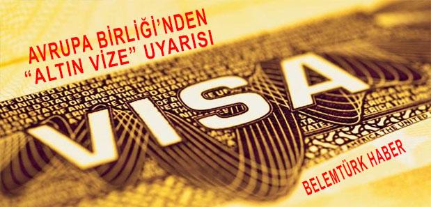 """Avrupa Birliği'nden """"Altın vize"""" uyarısı"""