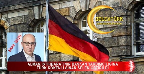 Alman istihbaratının Başkan Yardımcılığına Türk kökenli Sinan Selen görevlendirildi.