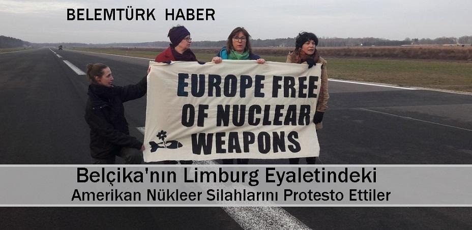 Belçika'nın Limburg  Bölgesindeki Askeri  Üsse Girerek Amerika'nın Nükleer Silahlarını Protesto Ettiler