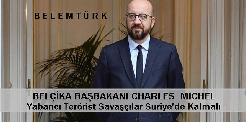 """Yabancı Terörist Savaşçılar Suriye'de Kalmalı"""""""