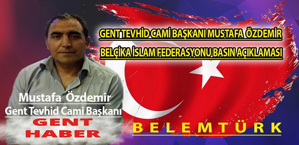 Gent Tevhid Camii Başkanı Mustafa Özdemir Aracılığı ile Belçika İslam Federasyonu Basın Açıklaması