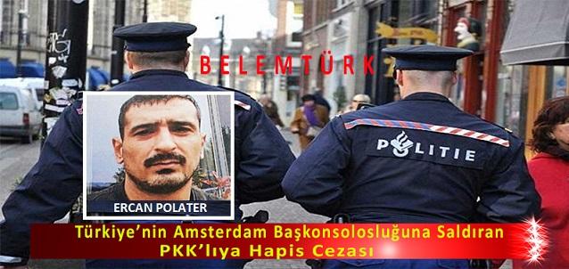 Türkiye'nin Amsterdam Başkonsolosluğuna saldıran PKK'lıya hapis cezası