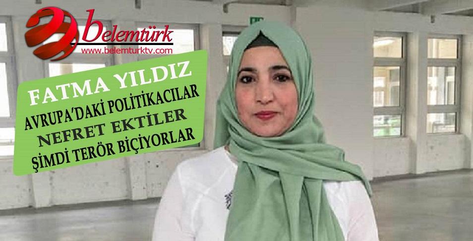 """Aalst Belediye Meclis Üyesi Fatma Yıldız, """"Avrupadaki Politikacılar Nefret Ektiler Şimdi Terör Biçiyorlar"""""""