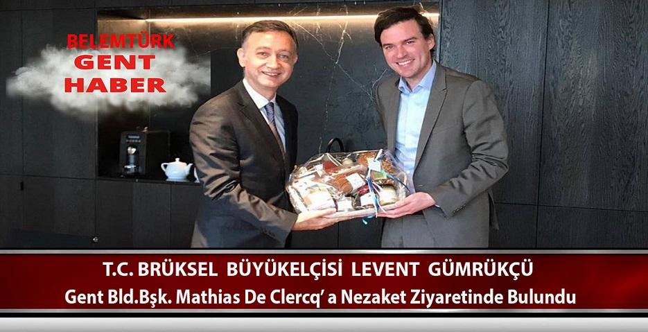 Büyükelçi Levent Gümrükçü Gent Bld.Başkanı Mathias De Clercq'a Nezaket Ziyaretinde Bulundu