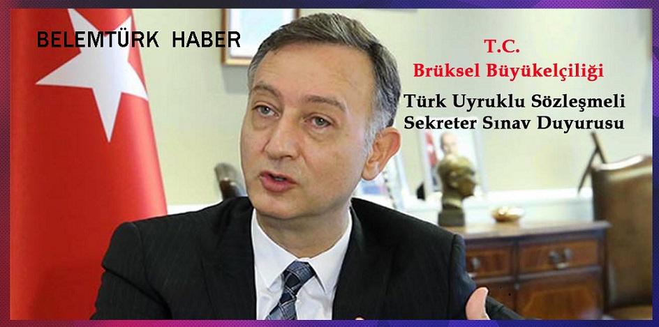T.C. Bürüksel Büyükelçiliği Türk Uyruklu Sözleşmeli Sekreter Sınav Duyurusu Yayınladı