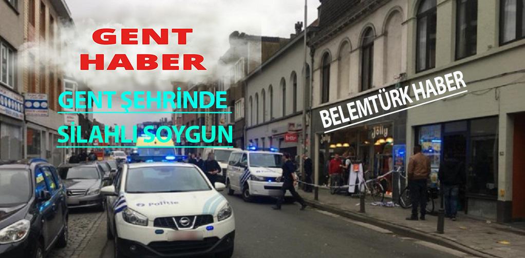 Belçika'nın Gent Şehrinde  Bir Hafta İçinde Üçüncü Silahlı Soygun…