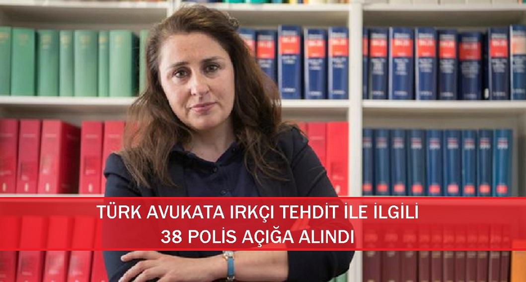 Türk avukata ırkçı tehditle ilgili 38 polis açığa alındı