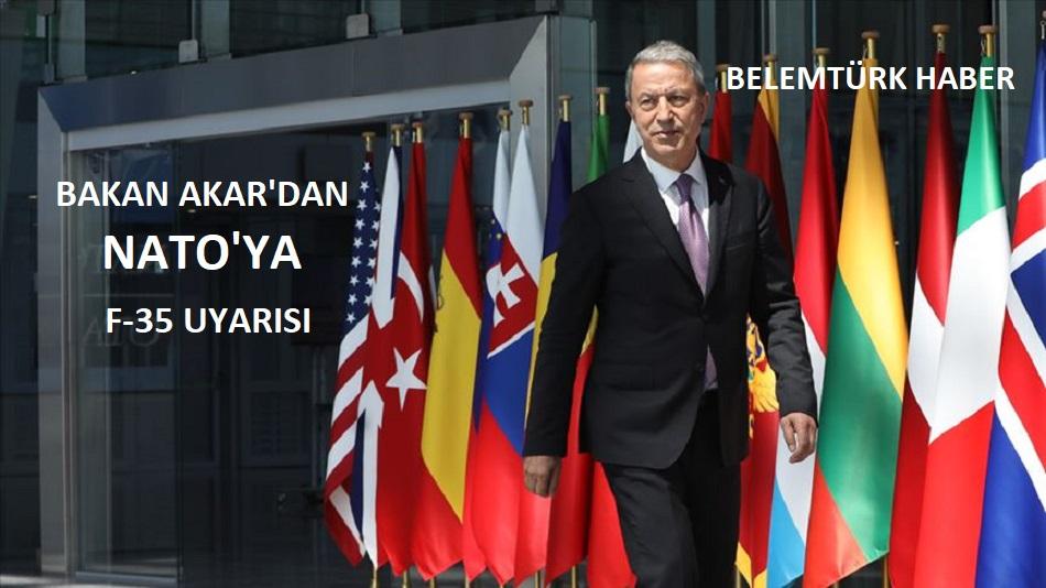 Milli Savunma Bakanı Akar'dan NATO'ya F-35 Uyarısı