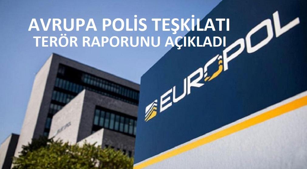 Avrupa Polis Teşkilatı Europol, terör raporunu açıkladı.