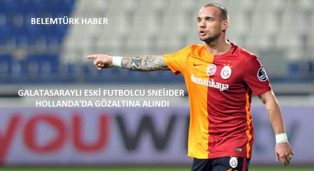 Bir Dönem Galatasaray Forması Giyen Yıldız Futbolcu Sneijder Hollanda'da Gözaltına Alındı