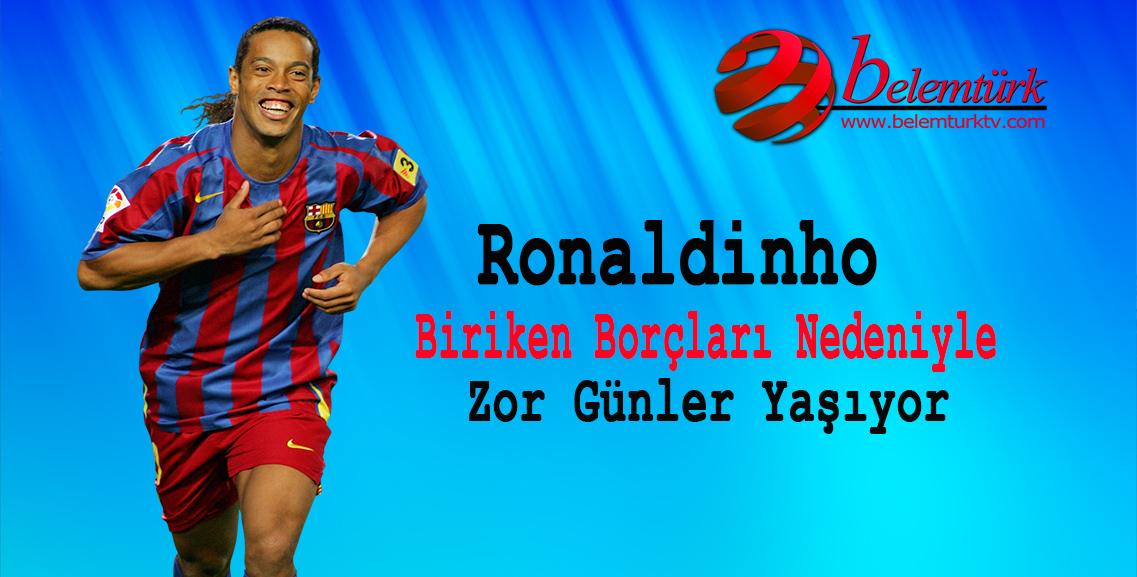 Ronaldinho'nun 57 mülküne haciz işlemi uygulandı