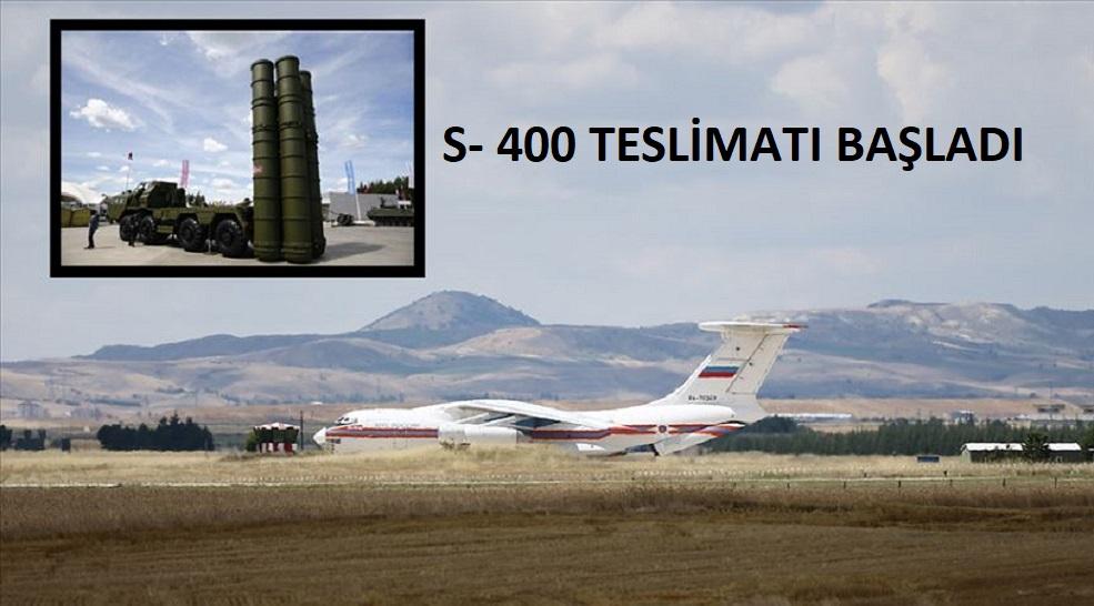 S-400 teslimatı başladı