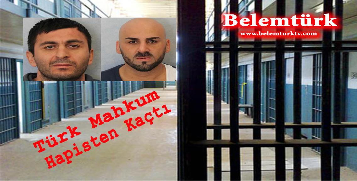 Firar Eden  Türk Mahkum Her Yerde Aranıyor
