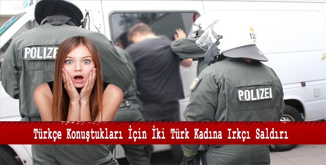 2 Türk Kadın Kendi Aralarında Türkçe Konuştukları İçin Irkçı Saldırıya Uğradı