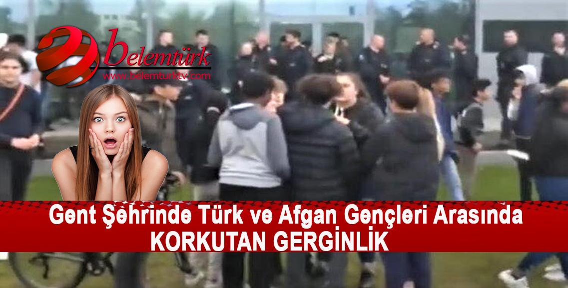 Gent Şehrinde Türk ve Afgan Gençleri Arasında Korkutan Gerginlik