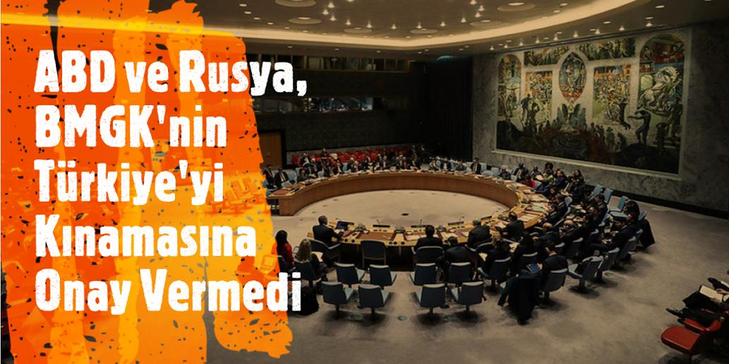 Barış Pınarı Hakekatı'nı görüşen BMGK'nın Türkiye'yi kınama teklifine onay çıkmadı