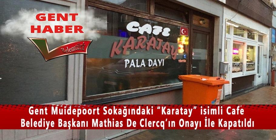 Gent Belediye Başkanı Mathias De Clercq, Karatay isimli Cafe'nin kapatıldığını duyurdu