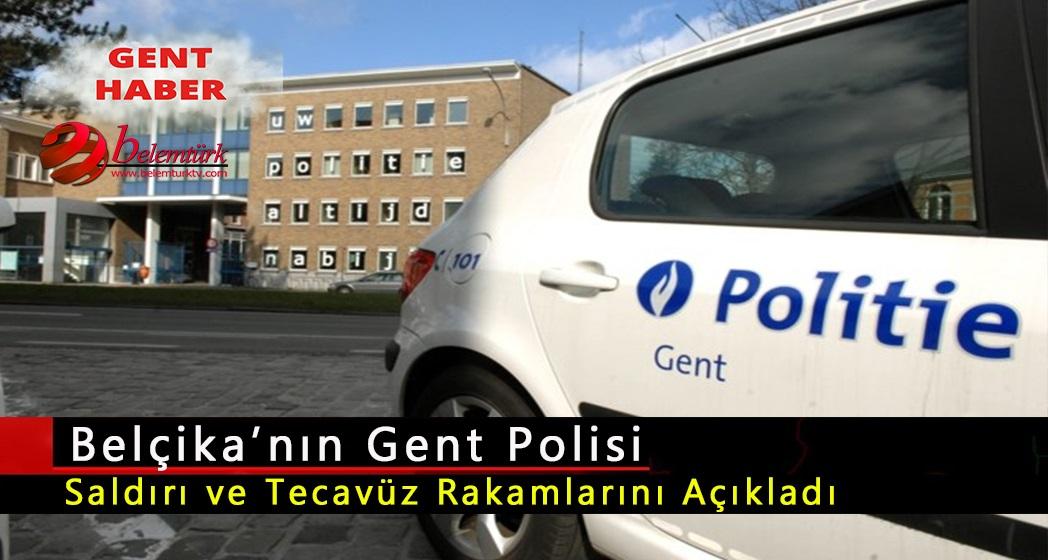 Gent polisi saldırı ve tecavüz olaylarının rakamlarını açıkladı!