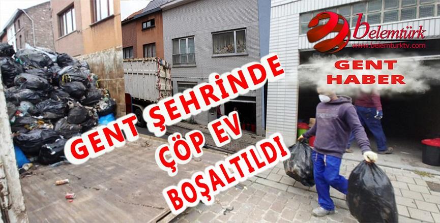 GENT ŞEHRİNDE ÇÖP EV BOŞALTILDI