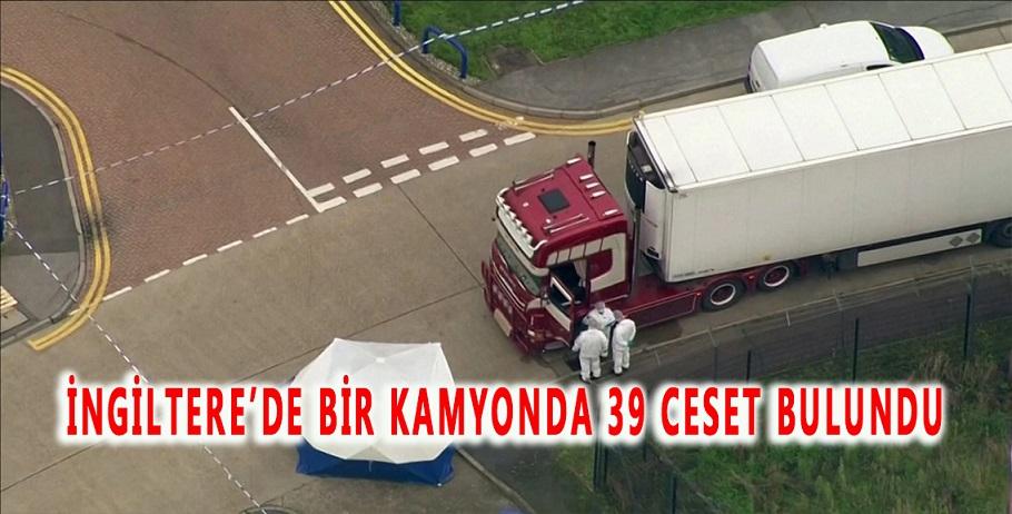 İngiltere'de bir kamyonda 39 ceset bulundu