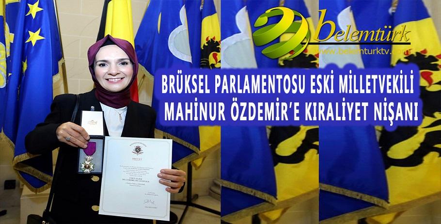 Brüksel Parlamentosu eski Milletvekili Mahinur Özdemir'e Belçika'da Kraliyet Nişanı